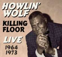 Howlin' Wolf: Killing Floor: LIve 1964 & 1973, 2 CDs