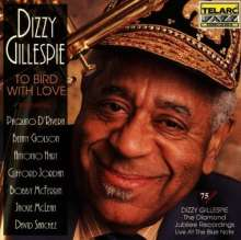 Dizzy Gillespie (1917-1993): To Bird With Love: Live At The Blue Note, CD