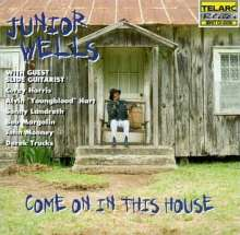Junior Wells: Come On In This House, CD