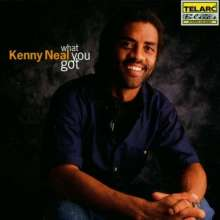 Kenny Neal: What You Got, CD