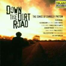 Charley Patton: Down The Dirt Road - The Songs Of Charley Patton, CD