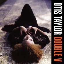 Otis Taylor: Double V, CD