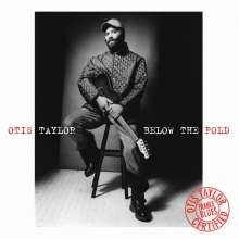 Otis Taylor: Below The Fold, CD