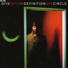 Otis Taylor: Definition Of A Circle, CD