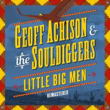 Geoff Achison: Little Big Men (Remastered), CD