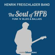 Henrik Freischlader: The Soul Of HFB - Funk 'n' Blues & Ballads (180g), 2 LPs