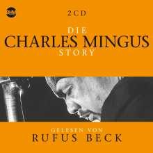 Charles Mingus & Rufus Beck: Die Charles Mingus Story... Musik & Hörbuch-Biographie, 5 CDs