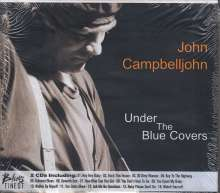 John Campbelljohn: Under The Blue Covers / Live In Germany: The World Is Crazy, 2 CDs