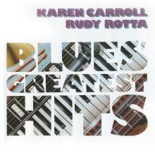 Karen Carroll & Rudy Rotta: Blues Greatest Hits, CD