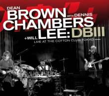 Dean Brown, Dennis Chambers & Will Lee: DB III: Live At The Cotton Club Tokyo 2008, CD