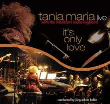 Tania Maria (geb. 1948): It's Only Love: Live With The Frankfurt Radio Bigband, CD