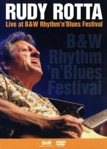 Rudy Rotta: Live At B & W Rhythm'n'Blues Festival 2004 - 2005, DVD