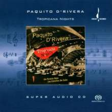 Paquito D'Rivera (geb. 1948): Tropicana Nights, Super Audio CD