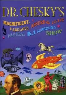 David Chesky (geb. 1956): Dr. Chesky's 5.1 Surround Show, DVD-Audio