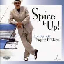 Paquito D'Rivera (geb. 1948): Spice It Up: The Best Of Paquito D'Rivera, CD