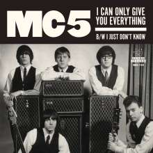 MC5: I Can Only Give You Everything / I Just Dont Know (White Vinyl), Single 7""