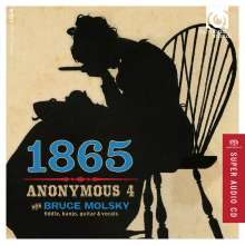 Anonymous 4 - 1865, Songs of Hope and Home from the American Civil War, Super Audio CD
