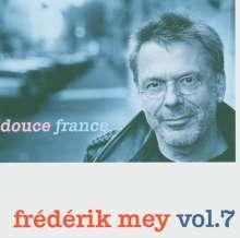 Reinhard Mey: Frederik Mey Vol.7: Douce France, CD
