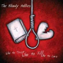 Bloody Hollies: Who To Trust Who To Kill Who ..., LP