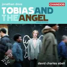 Jonathan Dove (geb. 1959): Tobias and the Angel (Kirchenoper in 1 Akt), CD