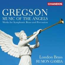 """Edward Gregson (geb. 1945): Werke für Blechbläser & Percussion """"Music of the Angels"""", CD"""