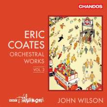 Eric Coates (1886-1957): Orchesterwerke Vol.2, CD