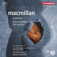 James MacMillan (geb. 1959): Quickening, Super Audio CD