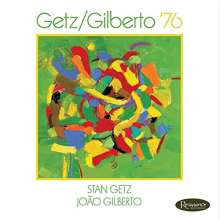 Stan Getz & João Gilberto: Getz/Gilberto '76, CD