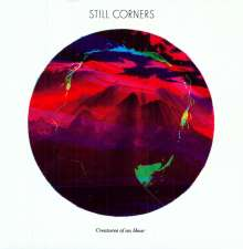Still Corners: Creatures Of An Hour, LP