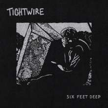 Tightwire: Six Feet Deep, CD