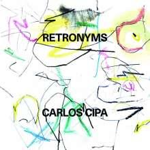 Carlos Cipa (geb. 1990): Retronyms, CD