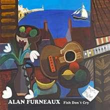 Alan Furneaux: Fish Don't Cry, CD