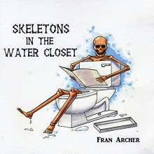 Fran Archer: Skeletons In The Water Closet, CD