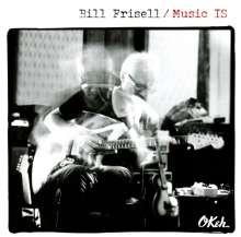 Bill Frisell (geb. 1951): Music IS, CD