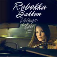 Rebekka Bakken (geb. 1970): Things You Leave Behind, LP