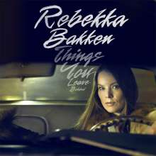 Rebekka Bakken (geb. 1970): Things You Leave Behind, CD
