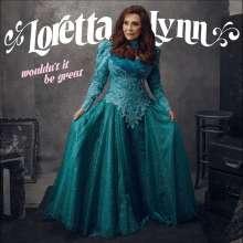 Loretta Lynn: Wouldn't It Be Great, CD