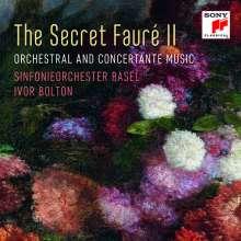 Gabriel Faure (1845-1924): The Secret Faure II - Orchestermusik & Konzertante Werke, CD