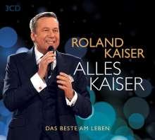 Roland Kaiser: Alles Kaiser (Das Beste am Leben), 3 CDs