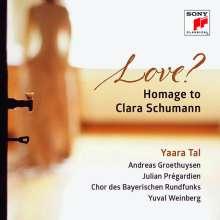 Yaara Tal - Love? Homage to Clara Schumann, CD