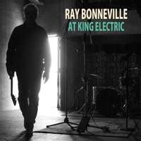 Ray Bonneville: At King Electric, CD