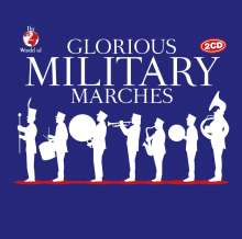 The World Of Glorious Military Marches, 2 CDs