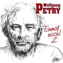Wolfgang Petry: Einmal noch! 2, CD