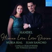 Nuria Rial - Human Love, Love Divine  (Duette & Arien von Händel) (exklusiv für jpc signiert), CD