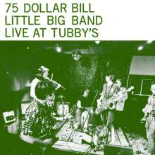 75 Dollar Bill Little Big Band: Live At Tubby's, 2 LPs