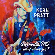 Kern Pratt: Greenville MS What About You?, CD