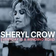 Sheryl Crow: Everyday Is A Winding Road: Collection, CD