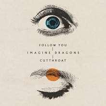 Imagine Dragons: Follow You / Cutthroat, Maxi-CD
