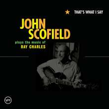 John Scofield (geb. 1951): That's What I Say: John Scofield Plays The Music Of Ray Charles, CD