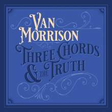 Van Morrison: Three Chords & The Truth (Silver Vinyl), 2 LPs
